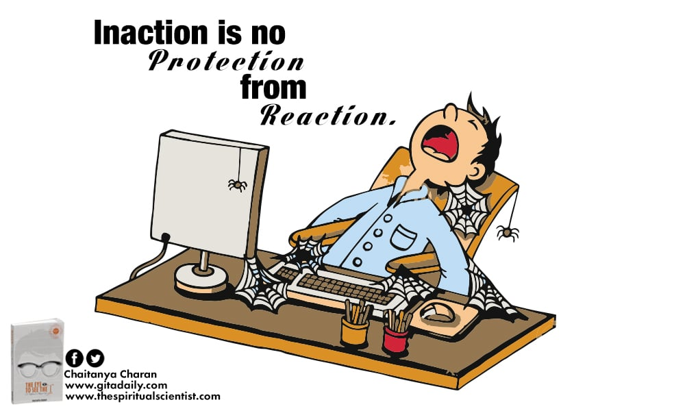 Inaction is no protection from reaction