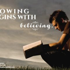 Knowing begins with believing