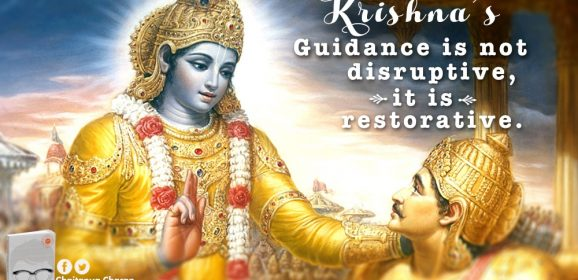 Krishna's instruction is not disruptive, but restorative