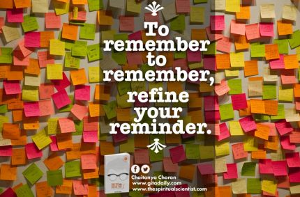 To remember to remember, refine your reminder