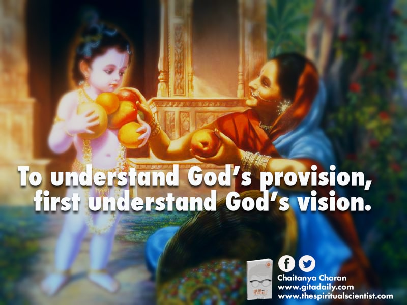 To understand God's provision, first understand God's vision