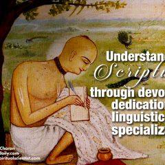 Understand scripture through devotional dedication, not linguistic specialization