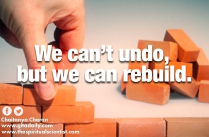 We can't undo, but we can rebuild